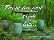 51-drink-tea-first-think-later-jpg