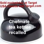 chefmate tea kettle recall